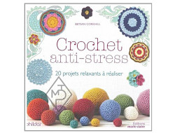 Crochet anti-stress - 20 projets relaxants