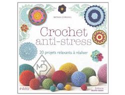 Crochet anti-stress - 20 projets relaxants