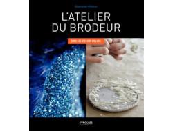 L'atelier du brodeur - Guénolée Milleret