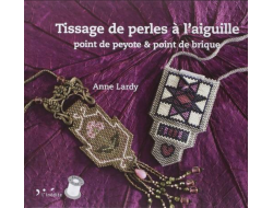 Tissage de perles à l'aiguille - Anne Lardy