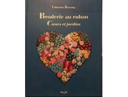Broderie au ruban Coeurs et jardins Fabienne Bassang