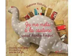 Je me mets à la couture Spécial chambre d'enfant Mélanie Voituriez