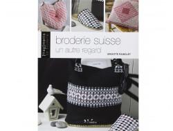 Broderie Suisse - Un autre regard