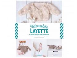 Adorable layette, 32 modèles à tricoter pour bébé - Charlov & Hello Birdie